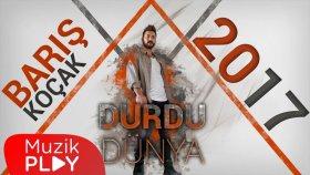Barış Koçak - Durdu Dünya (Official Video)
