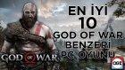 En10 #2 - En İyi 10 God Of War Benzeri Pc Oyunu