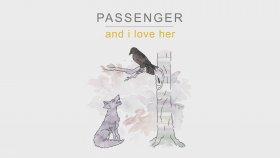 Passenger - And I Love Her