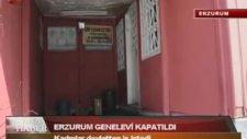 Genelevin Kapatılmasına İsyan Eden Çalışan - Erzurum (İsyan İçerir )