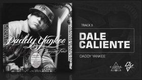 Daddy Yankee - Dale Caliente - Barrio Fino