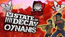 ZOMBİLER HAVAYA UÇTU / State Of Decay : Türkçe Oynanış - Bölüm 19