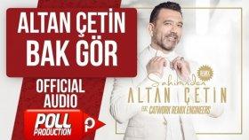 Altan Çetin - Bak Gör - ( Official Audio )