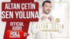 Altan Çetin - Sen Yoluna ( Balon ) - ( Official Audio )