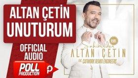 Altan Çetin - Unuturum - ( Official Audio )