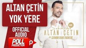 Altan Çetin - Yok Yere - ( Official Audio )