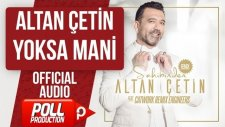 Altan Çetin - Yoksa Mani - ( Official Audio )