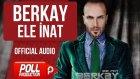 Berkay - Ele İnat - ( Official Audio )