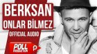 Berksan - Onlar Bilmez - (Official Audio)