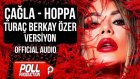 Çağla - Hoppa - Turaç Berkay Özer Versiyon - ( Official Audio )