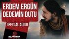 Erdem Ergün - Dedemin Dutu ( Official Audio )