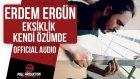 Erdem Ergün - Eksiklik Kendi Özümde ( Official Audio ) Kehribar dizi müziği
