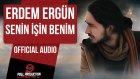 Erdem Ergün - Senin İşin Benim ( Official Audio )