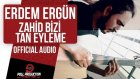 Erdem Ergün - Zahid Bizi Tan Eyleme ( Official Audio ) - Kehribar Dizi Müziği