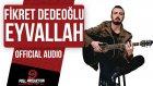 Fikret Dedeoğlu - Eyvallah