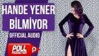 Hande Yener - Bilmiyor - ( Official Audio )