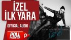 İzel - İlk Yara - ( Official Audio )