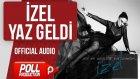 İzel - Yaz Geldi - ( Official Audio )