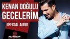 Kenan Doğulu - Gecelerim ( Official Audio )