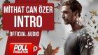 Mithat Can Özer - Intro ( Offıcıal Audıo )