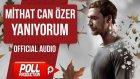 Mithat Can Özer - Yanıyorum ( Offıcıal Audıo )