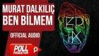 Murat Dalkılıç - Ben Bilmem - (Official Audio)