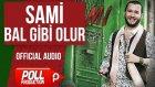 Sami - Bal Gibi Olur - ( Official Audio )