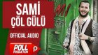 Sami - Çöl Gülü - ( Official Audio )