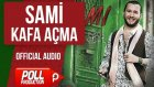 Sami - Kafa Açma - ( Official Audio )