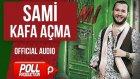 Sami - Kafa Açma - ( Official Audio )