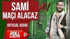 Sami - Maçı Alıcaz - ( Official Audio )