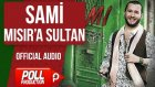 Sami - Mısır'a Sultan - ( Official Audio )
