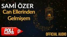 Sami Özer - Can Ellerinden Gelmişem ( Official Audio )