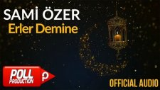 Sami Özer - Erler Demine ( Official Audio )