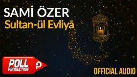 Sami Özer - Sultan-ül Evliya ( Official Audio )