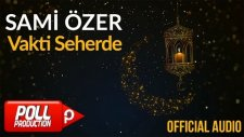 Sami Özer - Vakti Seherde ( Official Audio )