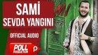 Sami - Sevda Yanığı - ( Official Audio )