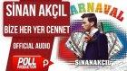 Sinan Akçıl - Bize Her Yer Cennet - ( Official Audio )