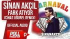 Sinan Akçıl - Fark Atıyor ( Cihat Uğurel Remix ) - ( Official Audio )