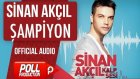 Sinan Akçıl - Şampiyon - ( Official Audio )