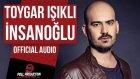 Toygar Işıklı - İnsanoğlu ( Official Audio )