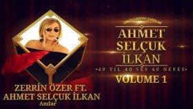 Zerrin Özer - Ft. Ahmet Selçuk İlkan - Anılar