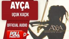 Ayça - Uçuk Kaçık - ( Official Audio )