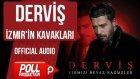 Derviş - İzmir'in Kavakları - ( Official Audio )