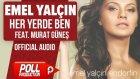 Emel Yalçın Ft. Murat Güneş - Her Yerde Ben - ( Official Audio )