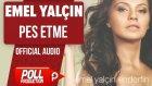 Emel Yalçın - Pes Etme - ( Official Audio )