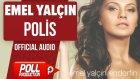 Emel Yalçın - Polis - ( Official Audio )
