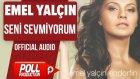 Emel Yalçın - Seni Sevmiyorum - ( Official Audio )