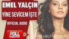 Emel Yalçın - Yine Sevicem işte - ( Official Audio )