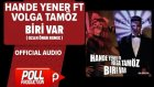Hande Yener Ft. Volga Tamöz - Biri Var ( Ozan Öner Remix ) - ( Official Audio )